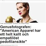 Dagens Media 2014-02-08 Genusfotografen American Apparel har ett helt kallt och empatilöst pedofilansikte